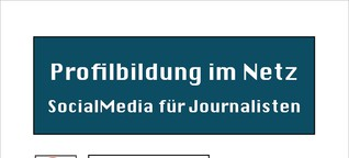 Profilbildung im Netz für Journalisten