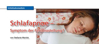 Schlafapnoe - Symptom der Fehlbissstellung?