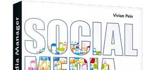 Der Social Media Manager: Das Handbuch für Ausbildung und Beruf: (Galileo Computing)