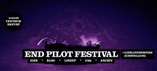 Konzept & Texte: End Pilot Festival