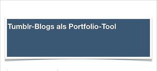 Tumblr-Blogs als Portfolio-Tool für Journalisten