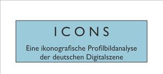 // ICONS // Eine ikonografische Profilbildanalyse der deutschen Digital-Szene