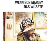 Wenn Bob Marley das wüsste