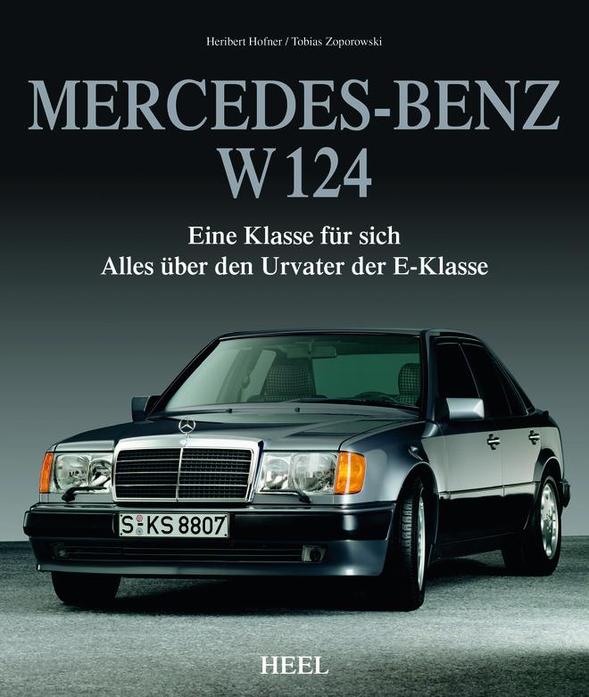 Mercedes-Benz W 124 - Eine Klasse für sich