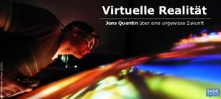 Virtuelle Realität (Teil IV): Scheitern mit Anlauf - VR im Gaming-Bereich