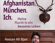 Afghanistan. München. Ich: Meine Flucht in ein besseres Leben
