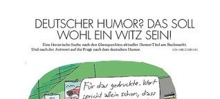 Deutscher Humor? Das soll wohl ein Witz sein!