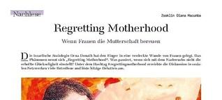 Regretting Motherhood - Wenn Frauen die Mutterschaft bereuen