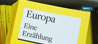 Europa: Wir brauchen keine Erzählung - WELT