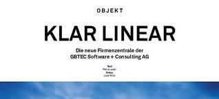 Klar Linear: Die neue Firmenzentrale GBTEC