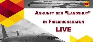 """Live: Die Ankunft der """"Landshut"""" in Friedrichshafen"""