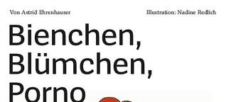 Bienchen, Blümchen, Porno