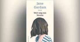 """U. a. Jane Gardam: """"Weit weg von Verona"""""""