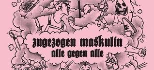 Zugezogen Maskulin: Alle gegen Alle - Album Review