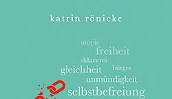 Rönicke, Katrin: Emanzipation. 100 Seiten
