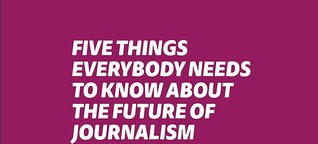 Five Things You Need To Know About Journalism's Future