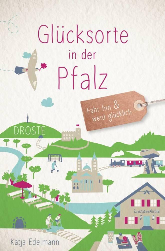 Glücksorte in der Pfalz (Droste Verlag)