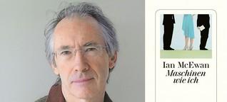 """Ian McEwan: """"Maschinen wie ich"""" - Konfusion um Mensch und Maschine"""