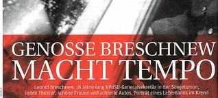 Genosse Breschnew macht Tempo