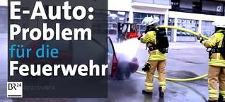 Die Story: Sicherheitsproblem E-Auto | Kontrovers | BR24