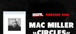"Special zu Mac Millers letztem Album ""Circles"": Tod, Bedeutung von ihm uvm. (BACKSPIN Podcast #145)"
