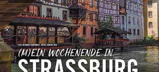 (M)Ein Wochenende in Straßburg