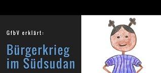 GfbV erklärt: Bürgerkrieg im Südsudan