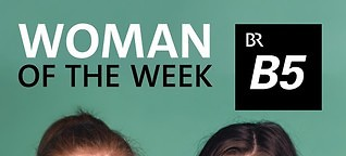 B5: Woman of the Week | ARD Audiothek