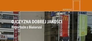 Ojczyzna dobrej jakości - Reportagen aus Belarus