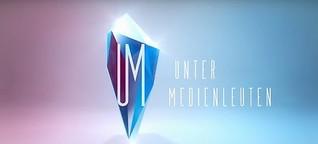 Unter Medienleuten - Die Live Sendung