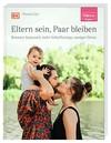 ELTERN-Ratgeber. Eltern sein, Paar bleiben | DK Verlag