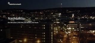 nachtaktiv - Drei Menschen | Drei Orte | Drei Berufe | Eine Nacht