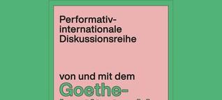 Habibi Goethe - Eine performativ-internationale Diskussionsreihe, 28.4.21