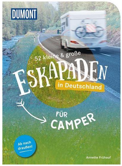 52 kleine & große ESKAPADEN in Deutschland für Camper