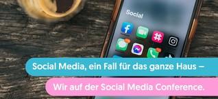 Social Media, ein Fall für das ganze Haus – unser Vortrag auf der Social Media Conference